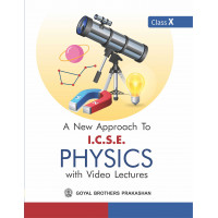 A New Approach To ICSE Physics with Video Lectures For Class X