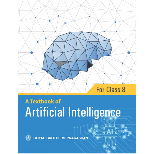 A Textbook of Artificial Intelligence for Class 8