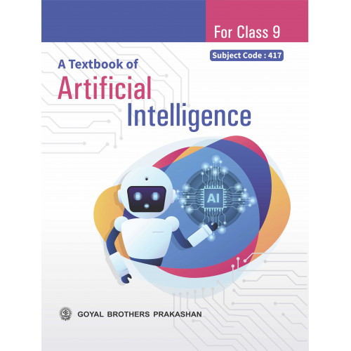 A Textbook of Artificial Intelligence for Class 9