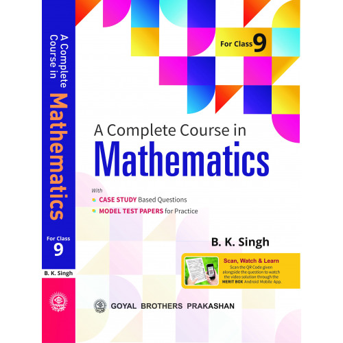 A Complete Course in Mathematics for Class 9 by B. K. Singh