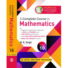 A Complete Course in Mathematics for Class 10 by B. K. Singh