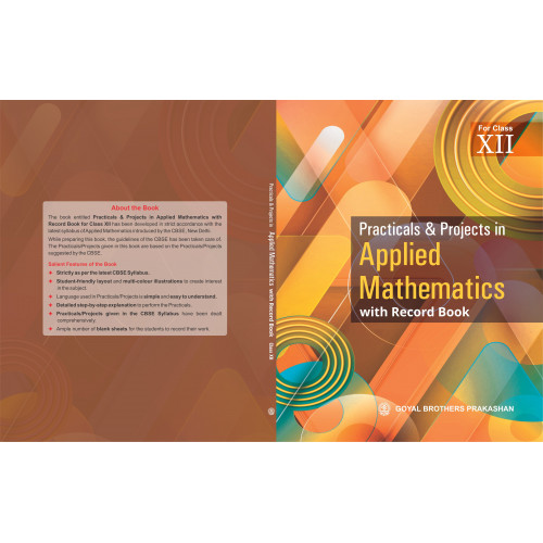Practicals & Projects in Applied Mathematics for Class XII
