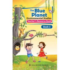 The Blue Planet Environmental Studies Book 3 (Teacher's Resource Book)
