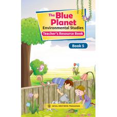 The Blue Planet Environmental Studies Book 5 (Teacher's Resource Book)
