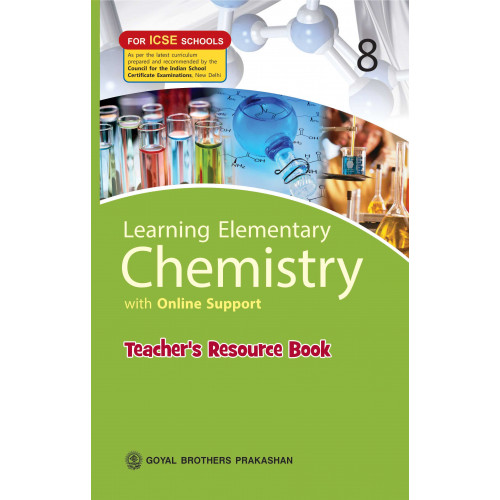Learning Elementary Chemistry With Online Support Teachers Resource For ICSE Schools 8