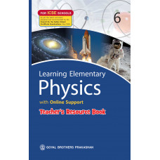 Learning Elementary Physics With Online Support Teachers Resource For ICSE Schools 6