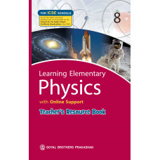 Learning Elementary Physics With Online Support Teachers Resource For ICSE Schools 8