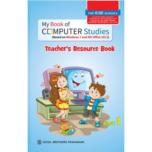 My Book of Computer Studies For ICSE Schools Teachers Resource Book 1