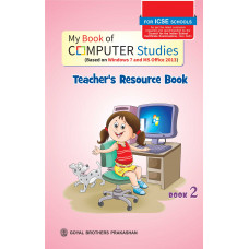 My Book of Computer Studies For ICSE Schools Teachers Resource Book 2