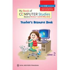 My Book of Computer Studies For ICSE Schools Teachers Resource Book 2