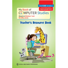 My Book of Computer Studies For ICSE Schools Teachers Resource Book 3