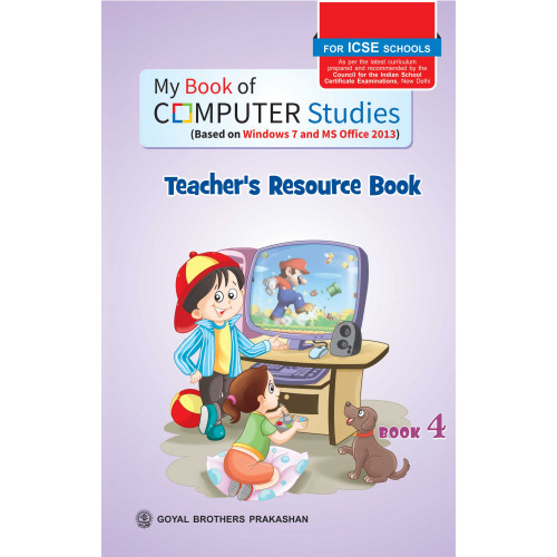 My Book of Computer Studies For ICSE Schools Teachers Resource Book 4