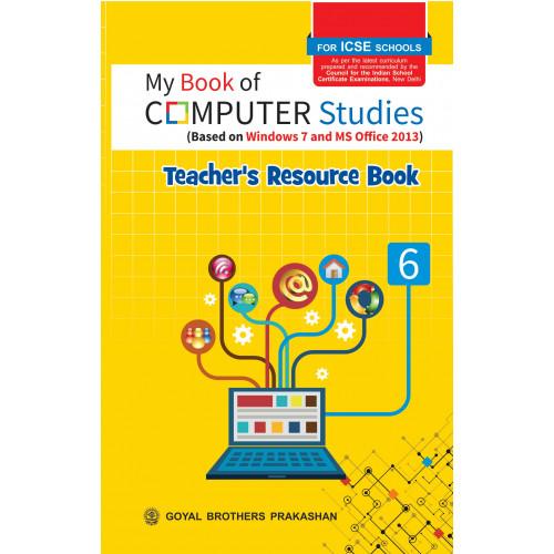 My Book of Computer Studies For ICSE Schools Teachers Resource Book 6