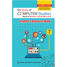 My Book of Computer Studies For ICSE Schools Teachers Resource Book 7