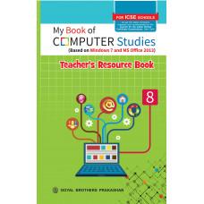 My Book of Computer Studies For ICSE Schools Teachers Resource Book 8