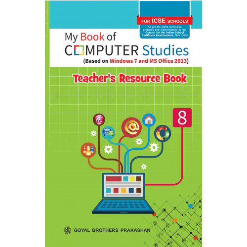 My Book of Computer Studies For ICSE Schools Teachers Resource Book 8