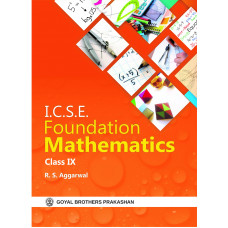 ICSE Foundation Mathematics For Class IX